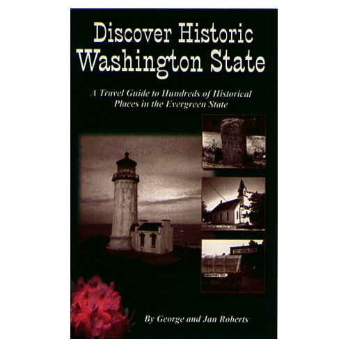 Discover Historic Washington State by George and Jan Roberts